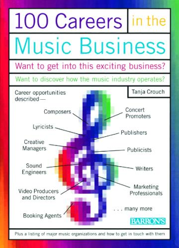 """100 Careers in the Music Business  by Tanja Crouch The music industry is flourishing-young men and women seeking careers don't have to be performing artists to land a rewarding job in the business. This is a """"must read"""" for anyone considering a career"""
