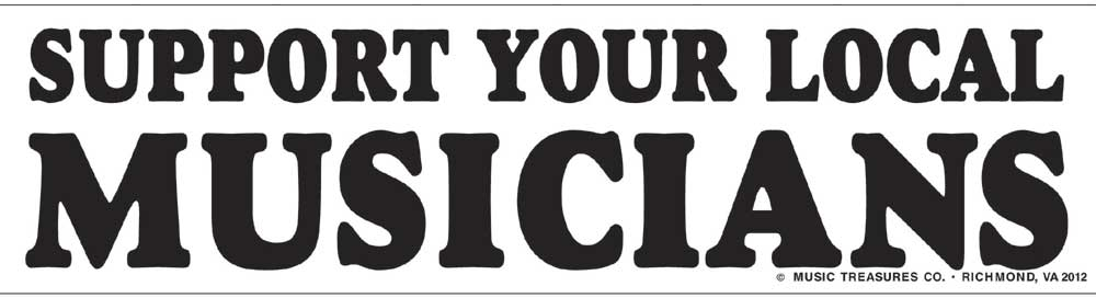 Buy Support Your Local Musicians Bumpter Sticker | Music ...